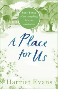 A Place For Us Part 3 - Harriet Evans