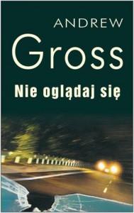 Nie oglądaj się - Andrew Gross