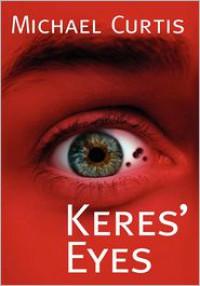 Keres' Eyes - Michael Curtis