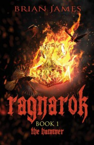 Ragnarok: Book 1: The Hammer - Brian James
