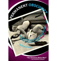 Permanent Obscurity: Or a Cautionary Tale of Two Girls and Their Misadventures with Drugs, Pornography and Death - Richard Perez, Dolores Santana