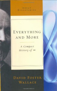 Everything and More: A Compact History of Infinity - David Foster Wallace