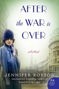 After the War is Over: A Novel - Jennifer Robson