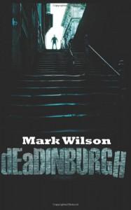 dEaDINBURGH - Mark    Wilson
