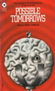 Possible Tomorrows - Isaac Asimov, James H. Schmitz, Kingsley Amis, Groff Conklin, J.T. McIntosh, F.L. Wallace