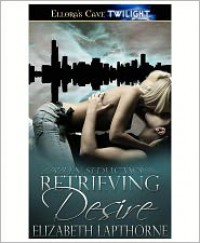 Retrieving Desire - Elizabeth Lapthorne