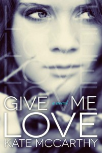 Give Me Love - Kate  McCarthy