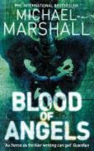 Blood of Angels - Michael Marshall