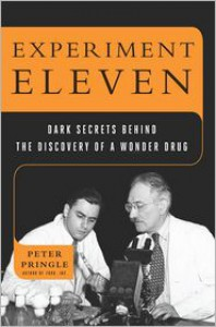 Experiment Eleven: Dark Secrets Behind the Discovery of a Wonder Drug - Peter Pringle, Scott P. Smiley