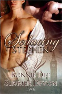 Seducing Stephen - Bonnie Dee, Summer Devon