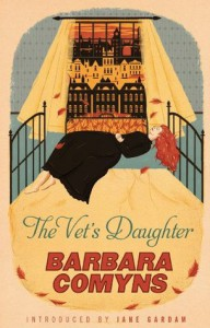 The Vet's Daughter: A Virago Modern Classic (VMC) - Barbara Comyns, Jane Gardam