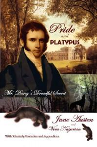 Pride and Platypus: Mr. Darcy's Dreadful Secret - Vera Nazarian, Jane Austen