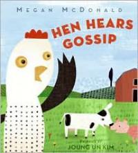 Hen Hears Gossip - Megan McDonald, Joung Un Kim