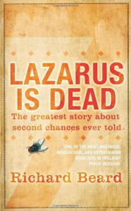 Lazarus Is Dead - Richard Beard