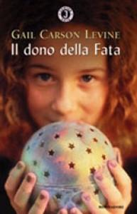 Il dono della fata - Gail Carson Levine, Diletta Gobbato