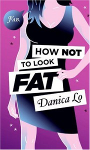 How Not to Look Fat - Danica Lo