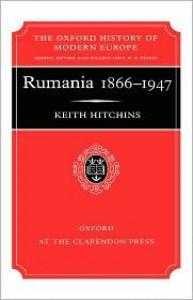 Rumania 1866-1947 - Keith Hitchins