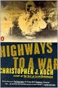 Highways to a War - Christopher J. Koch