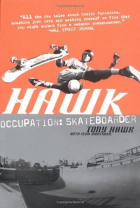 Hawk: Occupation: Skateboarder - Tony Hawk, Sean Mortimer