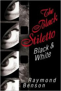 The Black Stiletto: Black & White - Raymond Benson