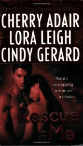 Rescue Me - Cherry Adair, Lora Leigh, Cindy Gerard