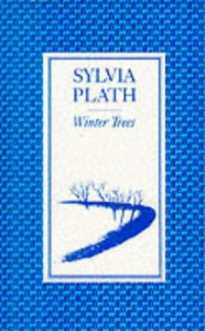 Winter Trees - Sylvia Plath