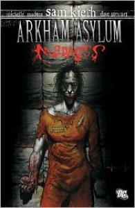 Arkham Asylum: Madness - Sam Kieth, Michelle Madsen, Dave Stewart