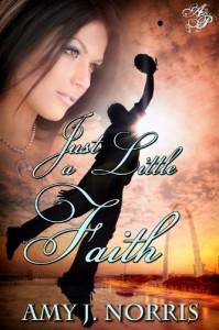 Just a Little Faith - Amy J. Norris