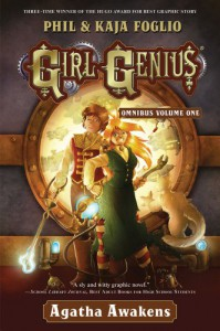 Girl Genius Omnibus Volume One: Agatha Awakens - 'Phil Foglio',  'Kaja Foglio'