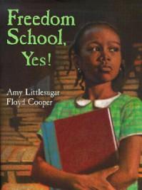 Freedom School, Yes! - Amy Littlesugar, Floyd Cooper