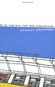 Log of the S.S. The Mrs. Unguentine - Stanley Crawford, Ben Marcus