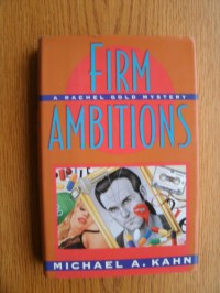 Firm Ambitions: 2a Rachel Gold Mystery - Michael A. Kahn
