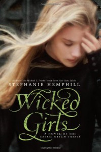 Wicked Girls: A Novel of the Salem Witch Trials - Stephanie Hemphill