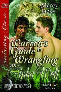 Warren's Guide to Wrangling an Alpha Wolf - Marcy Jacks