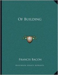Of Building - Francis Bacon