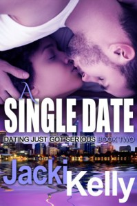 A Single Date (Dating Just Got Serious) - Jacki Kelly