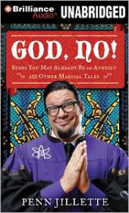 God, No!: Signs You May Already Be an Atheist and Other Magical Tales - Penn Jillette