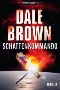 Schattenkommando: Thriller - Dale Brown