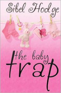 The Baby Trap - Sibel Hodge