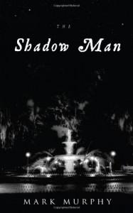 The Shadow Man - Mark   Murphy