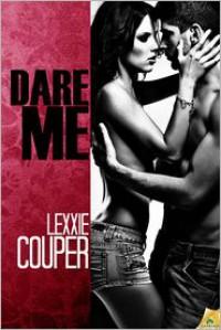 Dare Me - Lexxie Couper