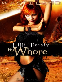 The Whore (Wasteland, #2) - Lilli Feisty