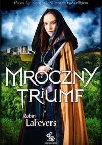 Mroczny triumf - Robin LaFevers