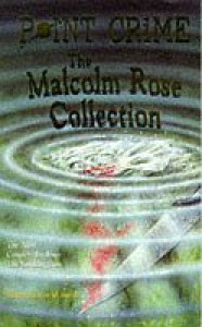 Malcolm Rose Collection (Point Crime Specials S.) - Malcolm Rose