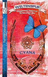 Cyana - Weltenspur 2 - Dagmar Helene Schlanstedt