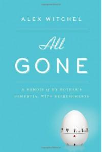 All Gone - Alex Witchel