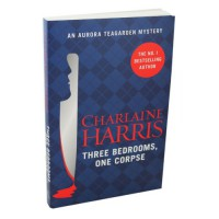Three Bedrooms One Corpse - Aurora Teagarden Book 3 - Charlaine Harris