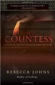 The Countess: A Novel of Elizabeth Bathory - Rebecca Johns