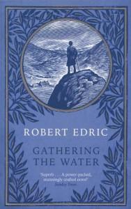 Gathering the Water - Robert Edric