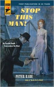 Stop This Man! (Hard Case Crime #58) - Peter Rabe